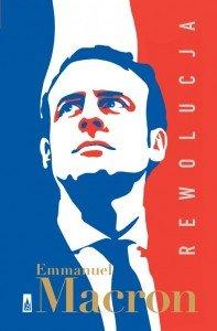 Rewolucja, Emmanuel Macron, okładka. Źródło: Wydawnictwo Poznańskie
